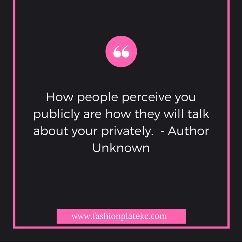 how-people-perceive-you-publicly-is-how-they-will-talk-about-your-privately